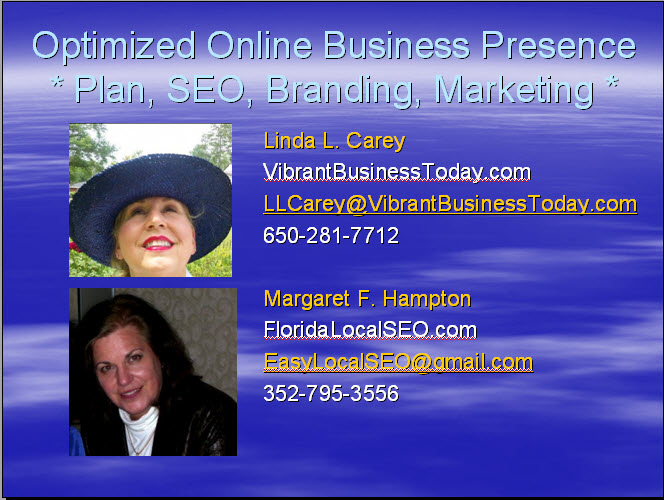 Linda Carey of Vibrant Business Today joins Margaret Hampton of Florida Local SEO to bring business marketing services providing an Optimized Online Business Presence for Local Businesses, Retailers and Wholesalers